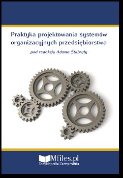 Praktyka projektowania systemów organizacyjnych przedsiębiorstwa